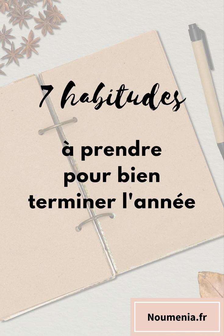 7 habitudes à prendre pour bien terminer l'année