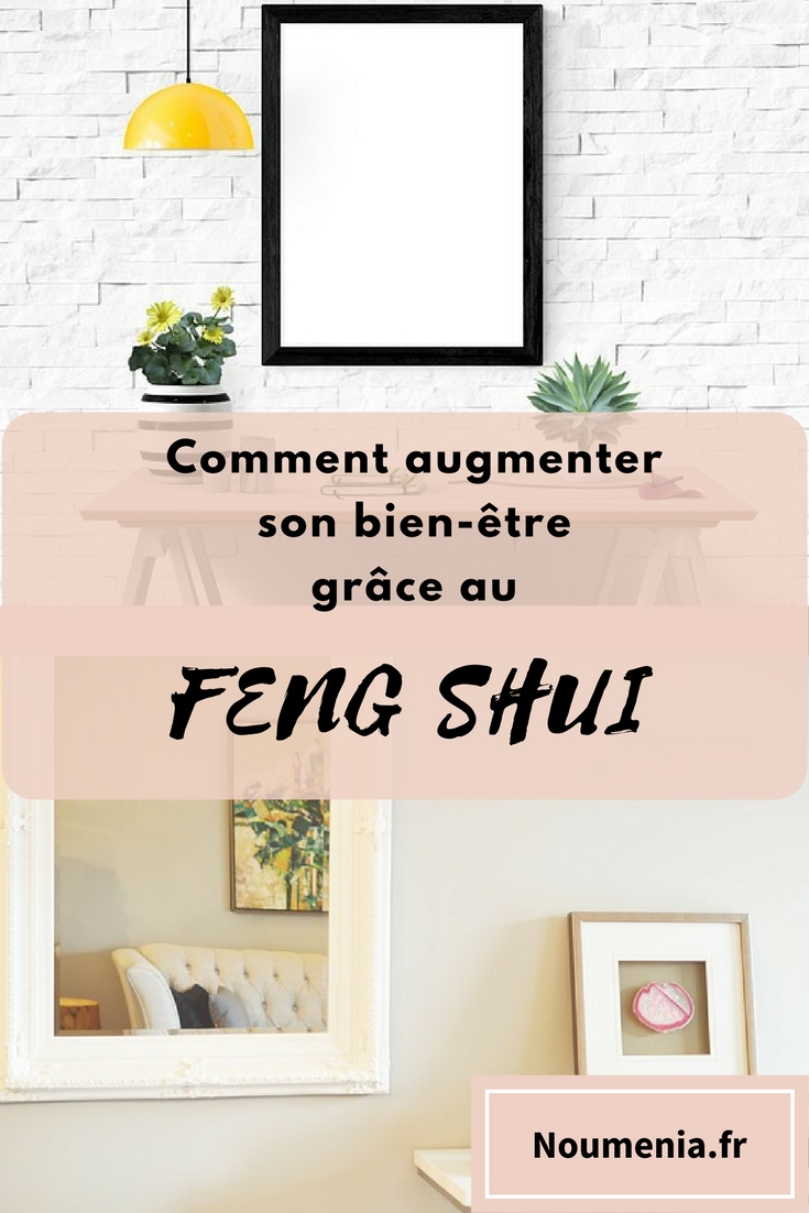 Comment Augmenter Son Bien Tre Gr Ce Au Feng Shui Noumenia