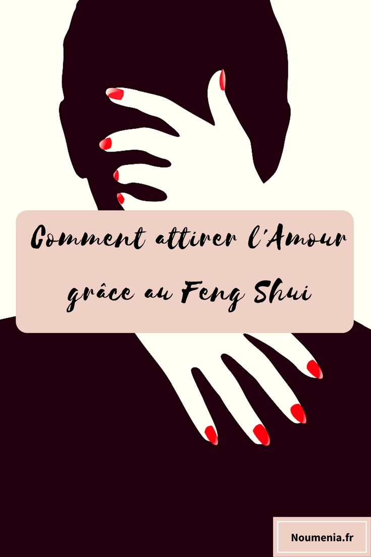 Comment attirer l'amour grâce au Feng Shui