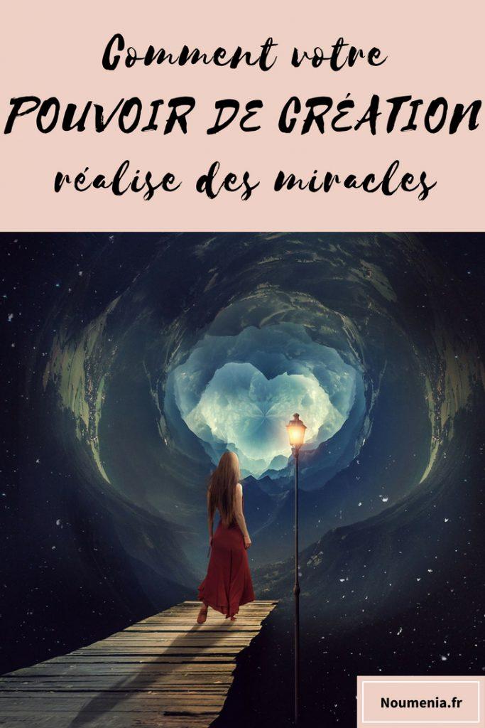 Comment votre pouvoir de création réalise des miracles